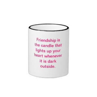 Friendship is the candle that lights up your he... ringer coffee mug