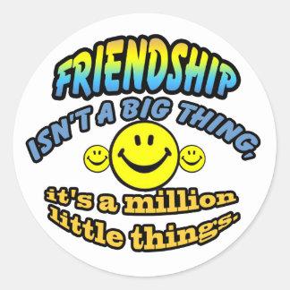 Friendship isn't a big thing, it's a million classic round sticker
