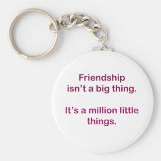 Friendship isn't a big thing. basic round button keychain