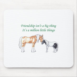 FRIENDSHIP ISNT A BIG THING MOUSE PAD