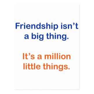 Friendship isn't a big thing. postcard