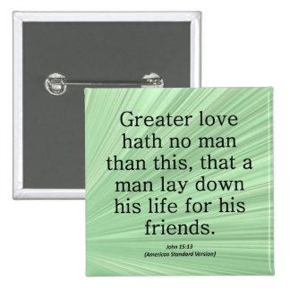 Friendship John 15:13 Condensed Pinback Button