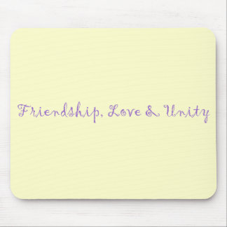 Friendship, Love & Unity Mouse Pad