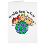 Friendship Moves the World T-shirts and Gifts Cards