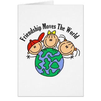 Friendship Moves the World T-shirts and Gifts Card