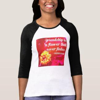 Friendship Never Fades Misquote T-Shirt