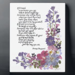 "Friendship poem plaque<br><div class=""desc"">Bluebells and delphinium,  verbena and geranium are among the beautiful flowers that decorate this original poem from Simone Sheppard.  A perfect way to honor a dear friend who loves you,  &quot;just the way you are&quot;.</div>"