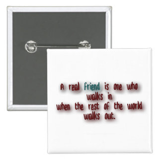 Friendship Quote - A real friend is one who walk … 2 Inch Square Button