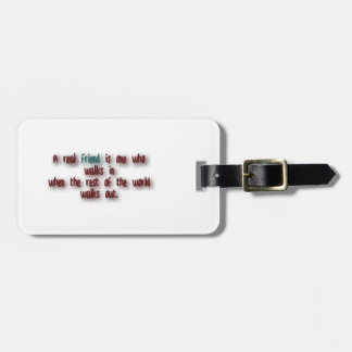 Friendship Quote - A real friend is one who walk … Travel Bag Tag