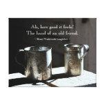 Friendship Quote Antique Tin Cups Canvas Prints