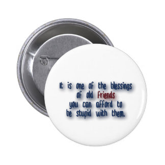 Friendship Quote - It is one of the blessings of … Button