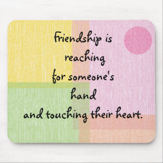 Friendship quote mouse pads