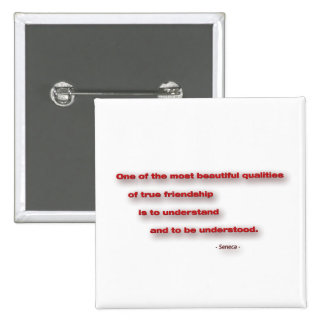 Friendship Quote - One of the most beautiful … Pinback Button