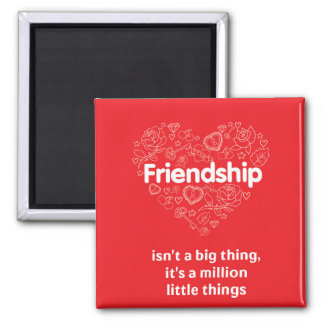 Friendship smart quote, red Square Magnet