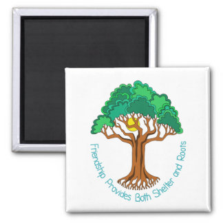 Friendship Tree Provides Shelter and Roots 2 Inch Square Magnet