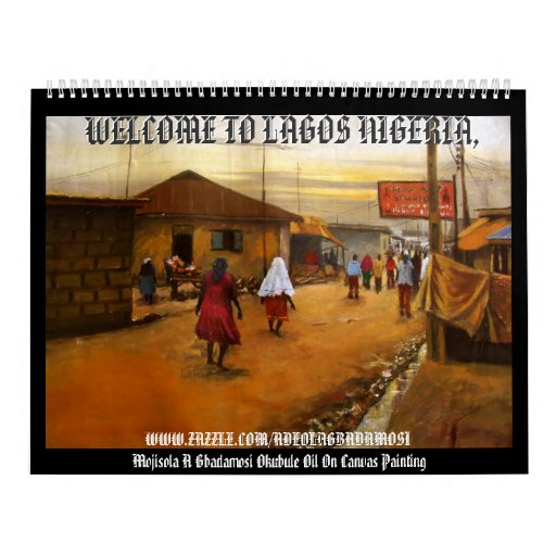 FRIENDSHIP, WELCOME TO LAGOS NIGERIA,, WELCOME ... WALL CALENDARS