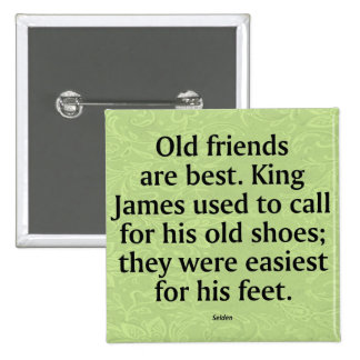 Friendship with Old Friends Button