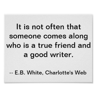 Friendship/Writer Quote, Charlettes Web Poster