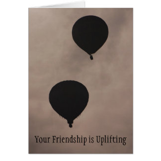 Friendship - Your Friendship is Uplifting Card