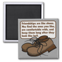 Friendships and Shoes Magnet