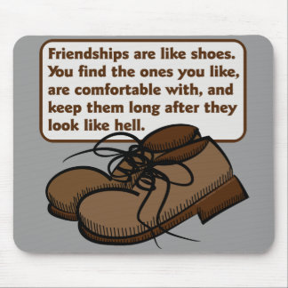 Friendships and Shoes Mousepad