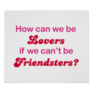 Friendster - How Can We Be Lovers Poster