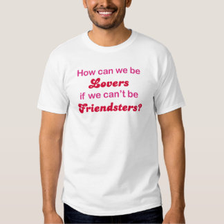 Friendster - How Can We Be Lovers Tee Shirt