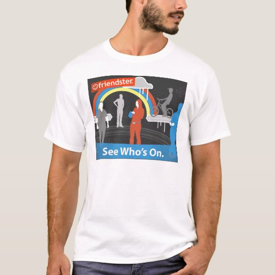 Friendster - See Who's On T-Shirt
