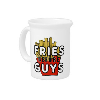 Fries before guys beverage pitcher