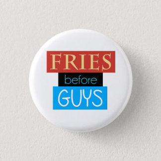 Fries Before Guys Button