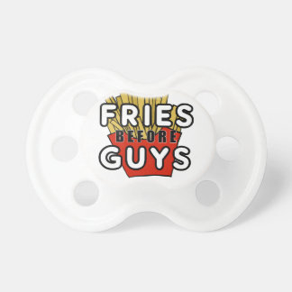 Fries before guys pacifier