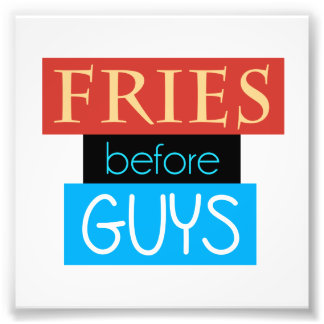 Fries Before Guys Photograph