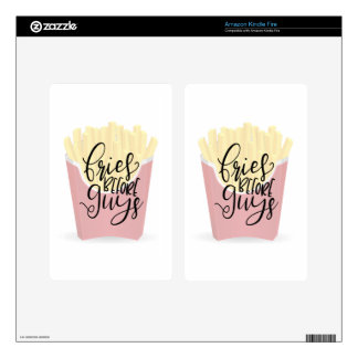 FRIES BEFORE GUYS, sassy shirts, sassy accessories Kindle Fire Skin