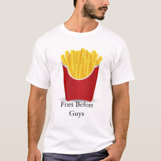 Fries Before Guys T-Shirt