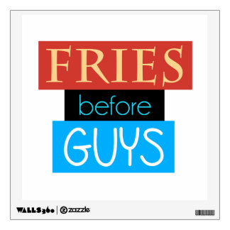 Fries Before Guys Wall Sticker