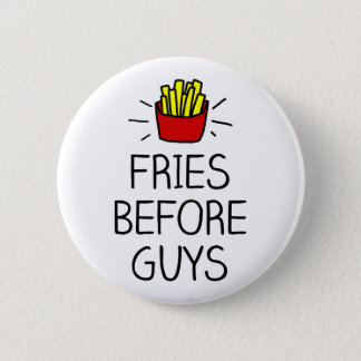 fries before guys with most charming illustration pinback button