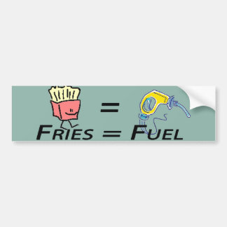 fries equal fuel Bumper Sticker Car Bumper Sticker
