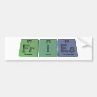 Fries-Fr-I-Es-Francium-Iodine-Einsteinium.png Bumper Stickers