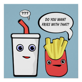 Fries With That Shake Poster