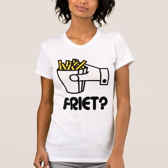 Friet? T-Shirt
