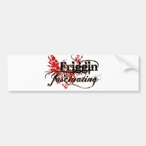 Friggin' Fascinating Car Bumper Sticker