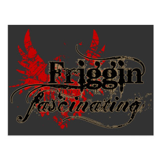Friggin' Fascinating Postcard