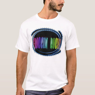 friggin right T-Shirt