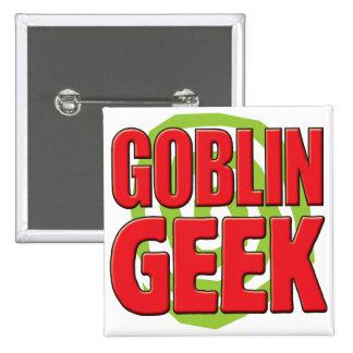 Friki del Goblin Pins