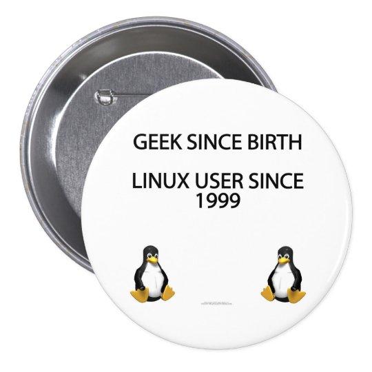 Friki desde nacimiento. Usuario de Linux desde 199 Pin Redondo De 3 Pulgadas