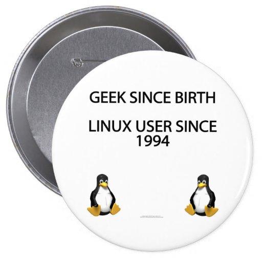 Friki desde nacimiento. Usuario de Linux desde 199 Pin Redondo De 4 Pulgadas