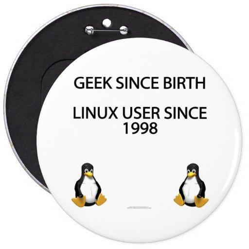 Friki desde nacimiento. Usuario de Linux desde 199 Pin Redondo De 6 Pulgadas