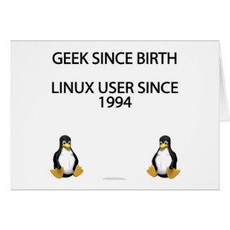 Friki desde nacimiento. Usuario de Linux desde 199 Tarjeta De Felicitación