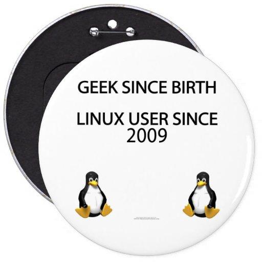 Friki desde nacimiento. Usuario de Linux desde 200 Pin Redondo De 6 Pulgadas