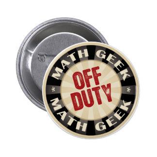 Friki fuera de servicio de la matemáticas pin redondo de 2 pulgadas